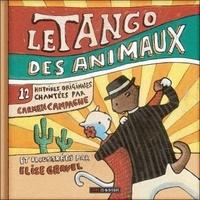 Carmen Campagne et Elise Gravel - Le tango des animaux. 1 CD audio