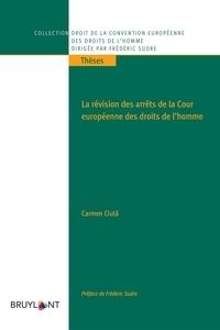 Carmen Ciuta - La révision des arrêts de la cour européenne des droits de l'Homme.