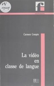 Carmen Compte - La vidéo en classe de langue.