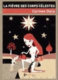 Carmen Duca - La fièvre des corps célestes - Un petit air de Dider van Cauwelaert.