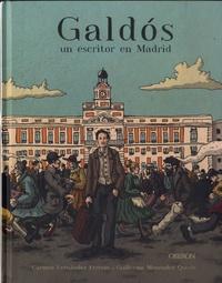 Carmen Fernandez Estreros et Guillermo Menéndez Quiros - Galdos - Un escritor en Madrid.