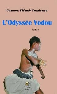 Carmen Fifamé Toudonou - L'Odyssée Vodou.