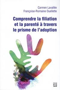 Carmen Lavallée et Françoise-Romaine Ouellette - Comprendre la filiation et la parenté à travers le prisme de l'adoption.
