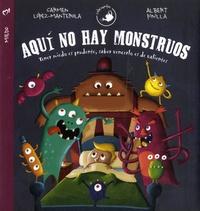 Carmen López-Manterola et Albert Pinilla - Aqui no hay monstruos - Tener miedo es prudente, saber vencerlo es de valientes.