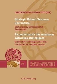 Carmen Maganda et Olivier Petit - Strategic Natural Resource Governance / La gouvernance des ressources naturelles stratégiques - Contemporary Environmental Perspectives / Perspectives contemporaines dans le domaine de l'environnement.