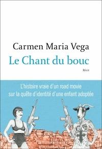 Carmen Maria Vega - Le chant du bouc.
