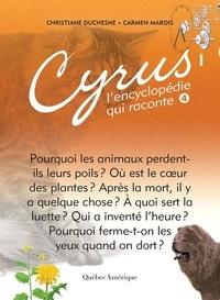 Carmen Marois et Christiane Duchesne - Cyrus - L'encyclopédie qui rac  : Cyrus 4 - L'encyclopédie qui raconte.