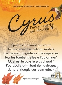 Carmen Marois et Christiane Duchesne - Cyrus - L'encyclopédie qui rac  : Cyrus 5 - L'encyclopédie qui raconte.