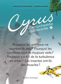 Carmen Marois et Christiane Duchesne - Cyrus - L'encyclopédie qui rac  : Cyrus 7 - L'encyclopédie qui raconte.