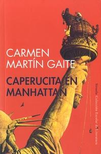 Carmen Martín Gaite - Caperucita en Manhattan.