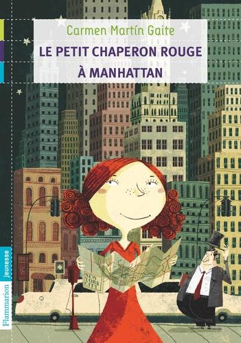 Carmen Martin Gaite - Le petit chaperon rouge à Manhattan.