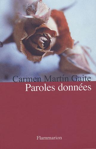 Carmen Martin Gaite - Paroles données.
