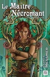 Carmen Messmer - Les élémentales Tome 1 : Le Maître-Nécromant.