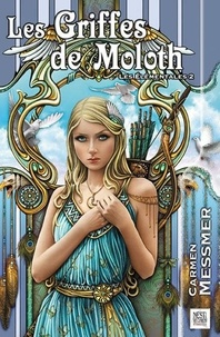 Carmen Messmer - Les élémentales Tome 2 : Les griffes de Moloth.