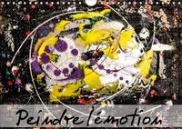 Carmen Mocanu - Peindre l'émotion (Calendrier mural 2017 DIN A4 horizontal) - Un pur bonheur ! (Calendrier mensuel, 14 Pages ).