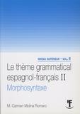 Carmen Molina Romero - Le thème grammatical espagnol-français - Volume 2, Morphosyntaxe.