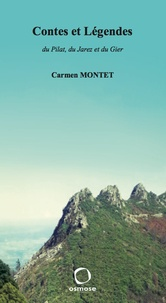 Carmen Montet - Contes et légendes du Pilat, du Jarez et du Gier.
