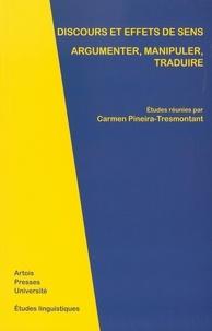 Carmen Pineira-Tresmontant - Discours et effets de sens - Argumenter, manipuler, traduire.