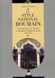 Carmen Popescu - Le style national roumain - Construire une Nation à travers l'architecture, 1881-1945.