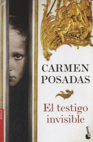 Carmen Posadas - El testigo invisible.