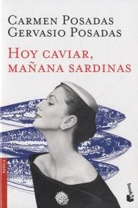 Carmen Posadas - Hoy caviar, mañana sardinas.