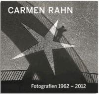 Carmen Rahn. Fotografien 1962-2012.