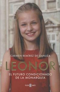 Carmen Remirez de Ganuza - Leonor - El futuro condicionado de la monarquia.