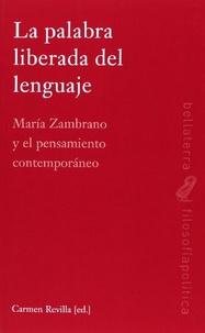 Carmen Revilla - La palabra liberada del lenguaje - Maria Zambrano y el pensamiento.