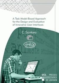 Carmen Santoro et  Similar - A Task Model-Based Approach for Design and Evaluation of Innovative User Interfaces.