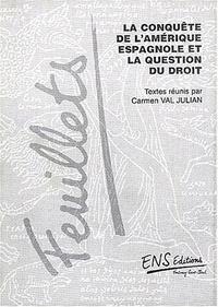 Carmen Val Julian - La conquête de l'Amérique espagnole et la question du droit.