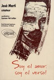 Carmen Val Julian - Soy el amor: soy el verso! - José Marti créateur.