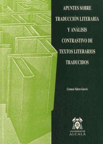 Carmen Valero Garcés - Apuntes sobre traduccion literaria y analisis contrastivo de textos literarios traducidos.