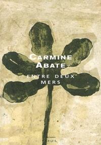 Carmine Abate - Entre deux mers.