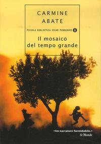 Carmine Abate - Il Mosaico del Tempo Grande.