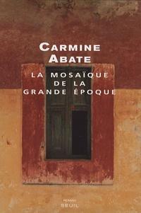 Carmine Abate - La mosaïque de la grande époque.