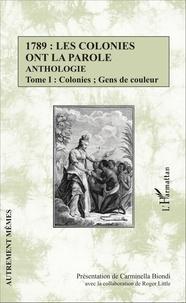 Carminella Biondi - 1789 : les colonies ont la parole - Anthologie Tome 1, Colonies ; Gens de couleur.