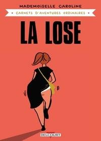 Mademoiselle Caroline - Carnets d'aventures ordinaires - La Lose.