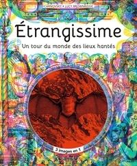 Etrangissime- L'atlas des lieux les plus étranges, mystérieux et inquiétants de la planète -  Carnovsky |