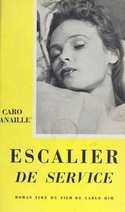 Caro Canaille et Carlo Rim - Escalier de service.