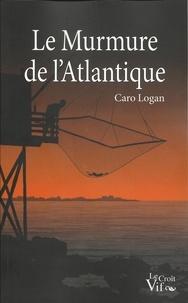 Caro Logan - Le murmure de l'Atlantique.