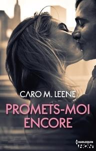 Caro M. Leene - Promets-moi encore.