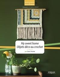 Caro Tricote - My sweet home : objets déco au crochet.