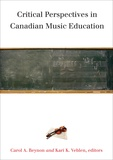 Carol A. Beynon et Kari K. Veblen - Critical Perspectives in Canadian Music Education.
