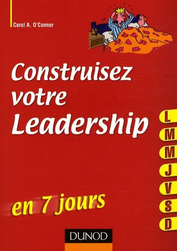 Carol A. O'Connor - Construisez votre Leadership.