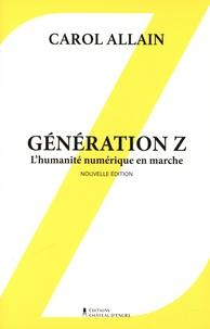 Carol Allain - Génération Z - L'humanité numérique en marche.