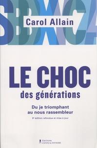 Carol Allain - Le choc des générations - Du je triomphant au nous rassembleur.