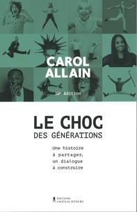 Carol Allain - Le choc des générations - Une histoire à partager, un dialogue à construire.