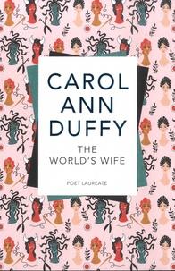 Carol Ann Duffy - The World's Wife.