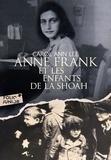 Carol Ann Lee - Anne Frank et les enfants de la Shoah.
