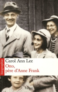 Carol Ann Lee - Otto, père d'Anne Frank.